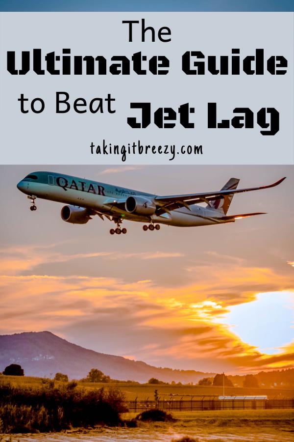 ultimate guide to beat jet lag / overcome jet lag / avoid jet lag